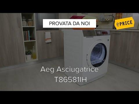 Video Recensione Asciugatrice Aeg T86581IH