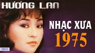 HƯƠNG LAN TRƯỚC 1975   Tuyển Tập Nhạc Vàng Xưa Hay Nhất Sài Thành Một Thời