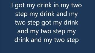 My drink and my 2 step