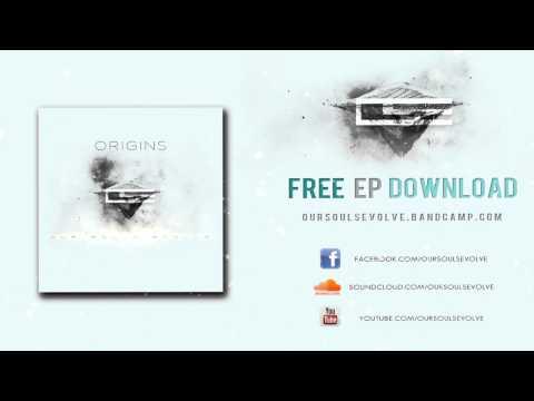 Our Souls Evolve - Origins (Full EP Stream)