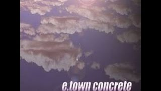 E. Town Concrete - The Second Coming (2003) (Full Album)