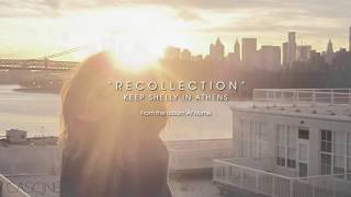 """Video thumbnail of """"Keep Shelly in Athens - Recollection"""""""