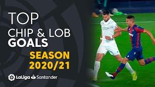 TOP 10 CHIP&LOB GOALS LaLiga Santander 2020/2021
