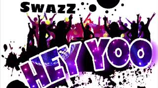 Swazz(lyrical element)Hey yoo