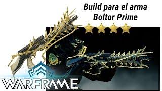 Warframe Build avanzada para la Boltor Prime .Warframe en español . Guía para la Boltor prime