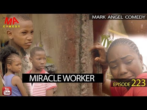 Mark Angel Comedy – MIRACLE WORKER (Episode 223)