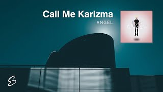 Call Me Karizma - Angel
