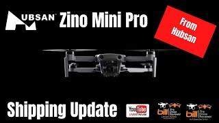 Hubsan Zino Mini Pro Shipping Update