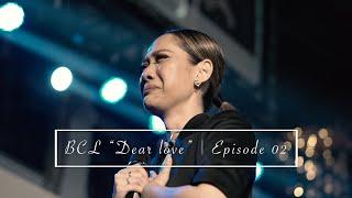 """BCL """"Dear Love...""""   Episode 02"""