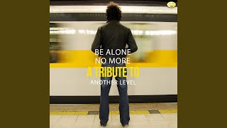 Be Alone No More