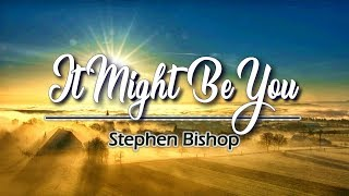 It Might Be You - KARAOKE VERSION - As popularized by Stephen Bishop