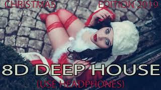 Christmas Deep House Mix 2019   8D Audio Deep House Remixes Of Popular Songs