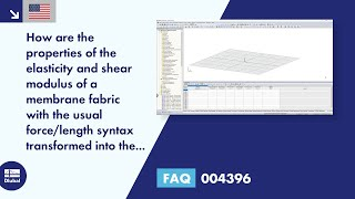 FAQ 004396 | How are the properties of the elasticity and shear modulus of a membrane fabric with the usual force/length syntax transformed into the general force/surface syntax to be entered in RFEM?