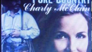 ★CHARLY MCCLAIN ★CLASSIC PURE COUNTRY    ★Sleepin' With the Radio On