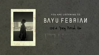 Download lagu Bayu Febrian Untuk Yang Pernah Ada Mp3