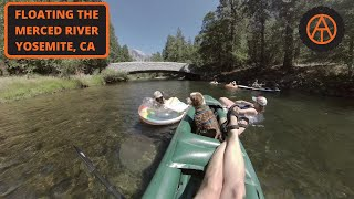 FLOATING THE MERCED RIVER - YOSEMITE NATIONAL PARK