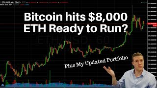 Bitcoin Hits $8k, ETH Poised to Run? How I've Updated My Crypto Portfolio