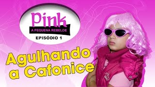PINK - Ep1 - Agulhando a Cafonice