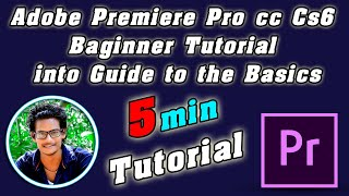 Adobe Premiere Pro cc Cs6 Baginner Tutorial into Guide to the Basics