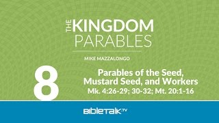 Parables of: Seed, Mustard Seed and Workers