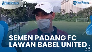 Grup A Liga 2 Musim 2021, Padang Jadi Tuan Rumah, Semen Padang FC Siap Lawan Babel United
