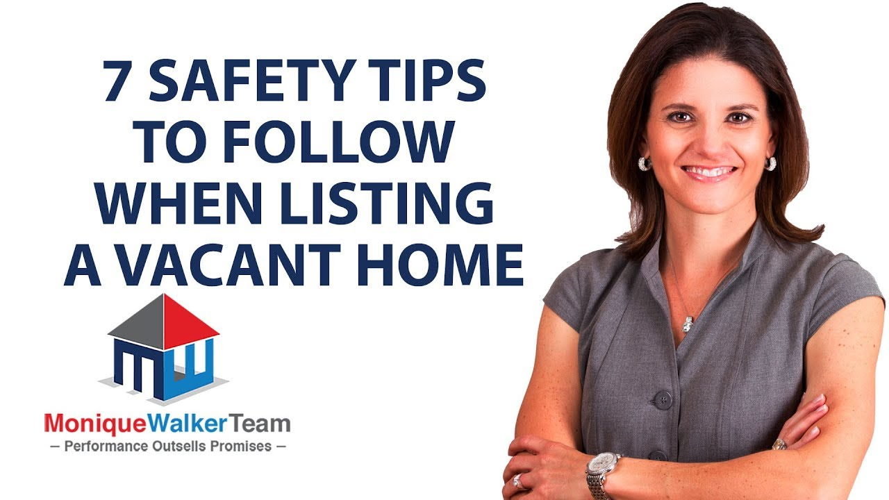 Safety Tips For Selling a Vacant Home