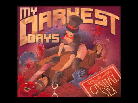 "My Darkest Days ""Casual Sex"""