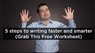 How to Write Fast: 5 Simple Steps To Writing Smarter