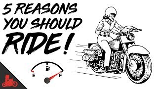 5 Reasons To Ride A Motorcycle!