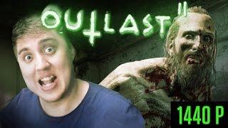 Outlast 2 - Прохождение и Хардкорный ужас в 1440p ► АУТЛАСТ 2 : Стрим Обзор и Первый взгляд