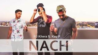 Pj Khera  Nach Ft Kay P Official Video Latest Punjabi Song 2016