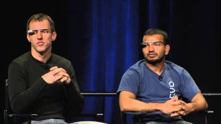 Google I/O 2013 - Fireside Chat with the Glass Team