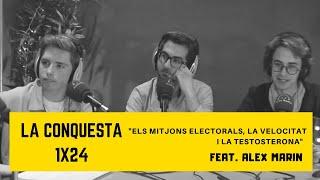 """LA CONQUESTA 1x24 - """"Els Mitjons Electorals, La Velocitat I La Testosterona"""" Feat. Alex Marin"""