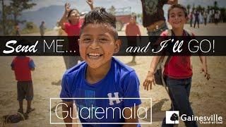 A Mission Trip to Guatemala (July, 2017)