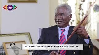 Footprints On Citi TV With General Joseph Nunoo-Mensah