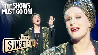 'As If We Never Said Goodbye' Glenn Close | Sunset Boulevard