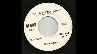 Joe Hudgins - Wild And Wicked World