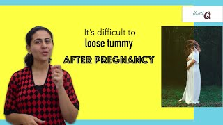 Why it's difficult to lose tummy after pregnancy? PART 1