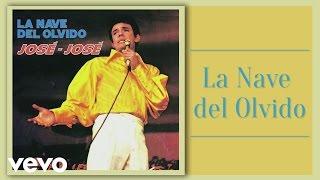 José José - La Nave del Olvido