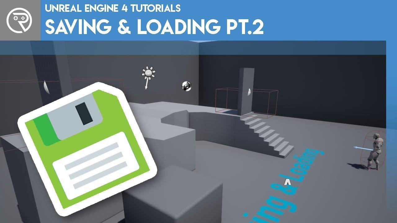 Unreal Engine 4 Tutorial - Saving & Loading Pt.2 Level States