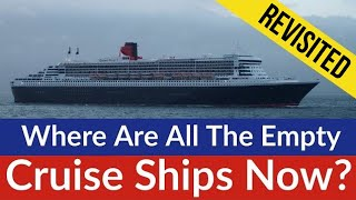 Where Are All The Empty Cruise Ships Now? Where Are Hundreds Of Cruise Ships Laid Up In 2020?