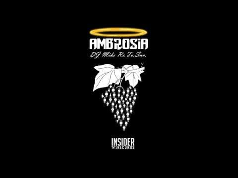 DJ Mike Re.To.Sna. - Ambrosia (Original Mix) [Insider Records]
