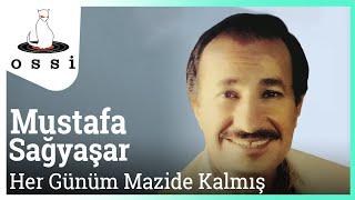 Mustafa Sağyaşar / Her Günüm Mazide Kalmış