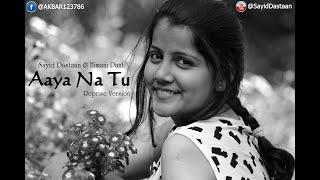 Aaya Na Tu Reprise Cover | Sayid Dastaan