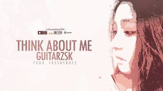 THINK ABOUT ME - GTK [ OFFICIAL LYRICS ]