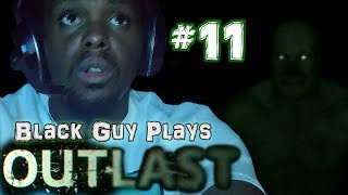 Black Guy Plays Outlast -  Part 11 - Outlast PS4 Gameplay Walkthrough