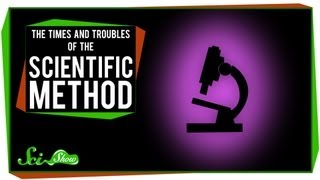 SciShow - The Times And Troubles Of The Scientific Method