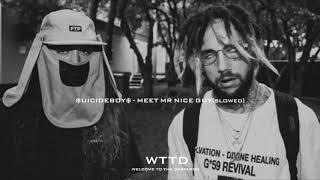 $UICIDEBOY$   MEET MR NICE GUY [SLOWED]