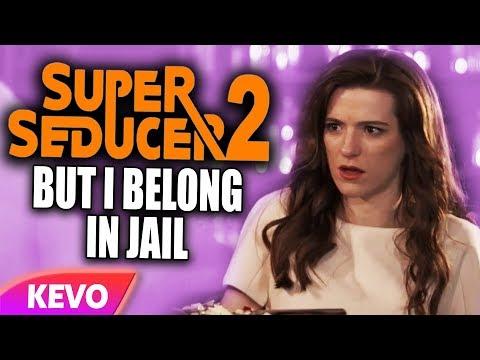Super Seducer 2 but I belong in jail