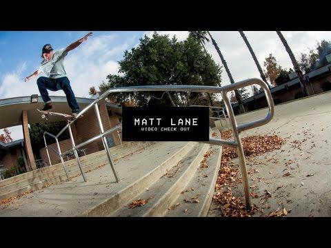 Video Check Out: Matt Lane | TransWorld SKATEboarding